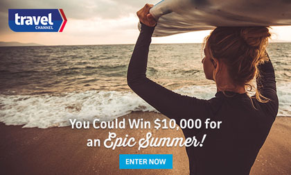 Travel Channel $10,000 Cash Epic Summer Sweepstakes