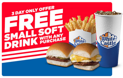 White Castle: Free Small Soft Drink with any purchase