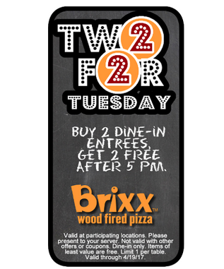 Brixx Pizza Two for Tuesday: Get two FREE entrees with the purchase of two